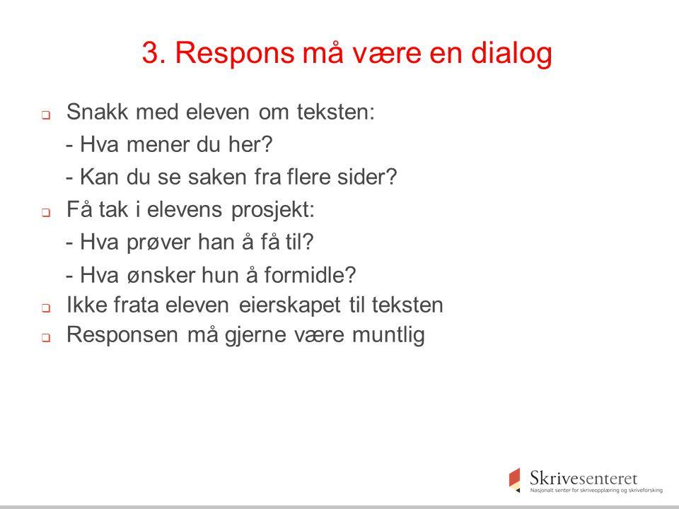 3. Respons må være en dialog