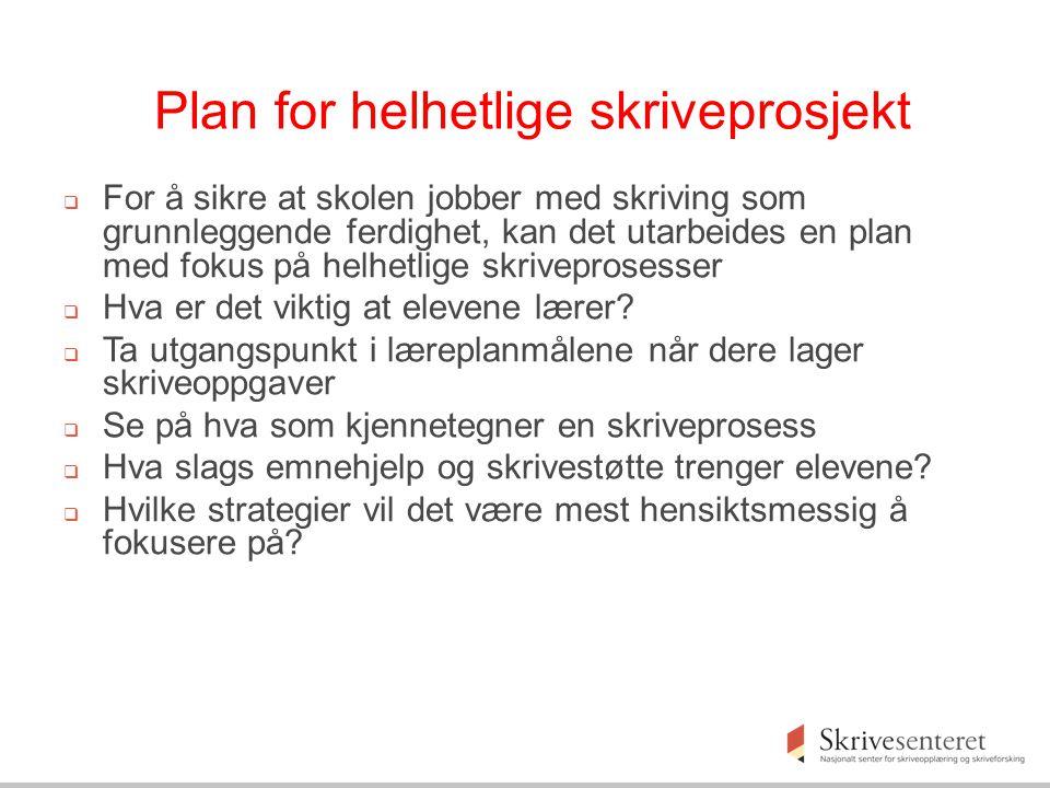 Plan for helhetlige skriveprosjekt