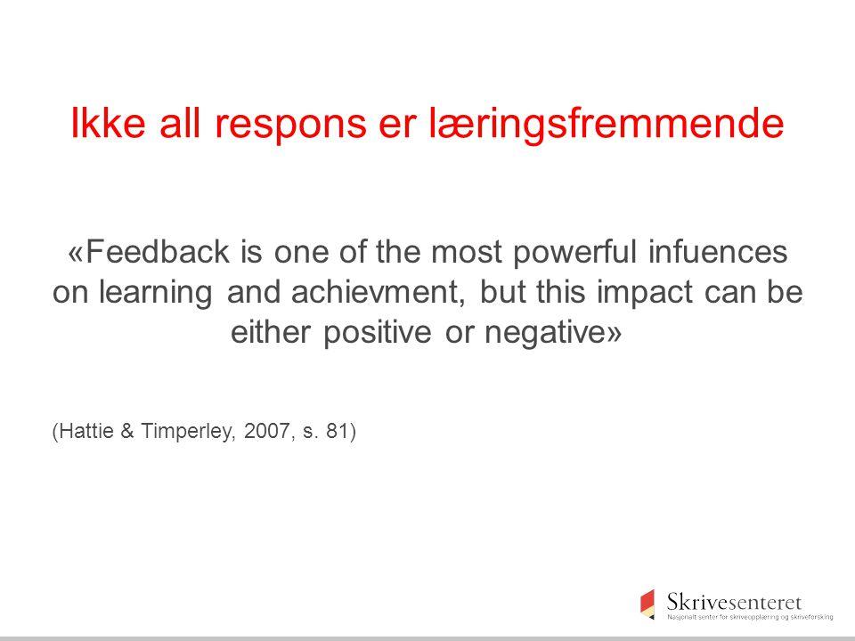 Ikke all respons er læringsfremmende