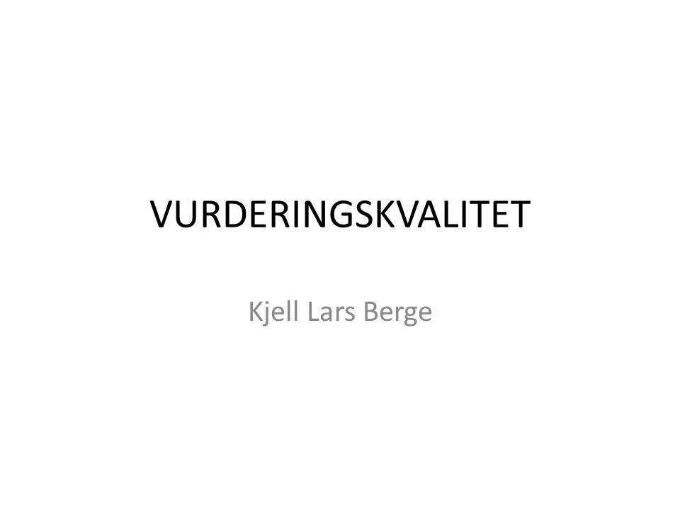VURDERINGSKVALITET Kjell Lars Berge