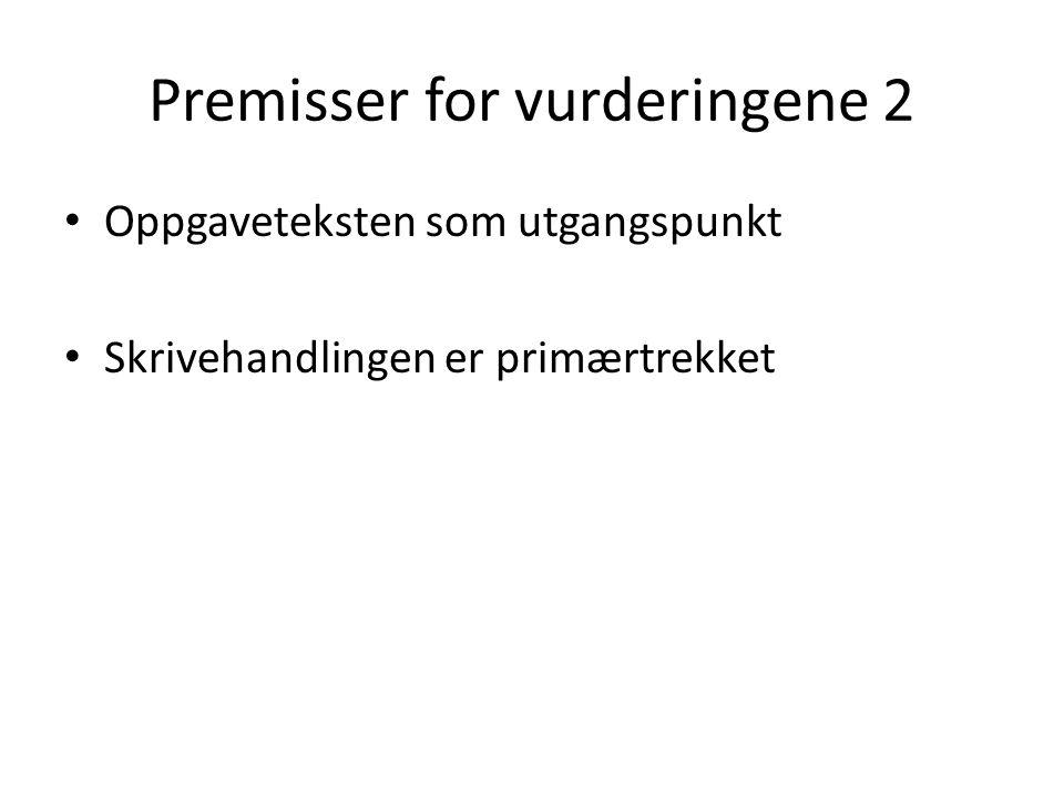Premisser for vurderingene 2