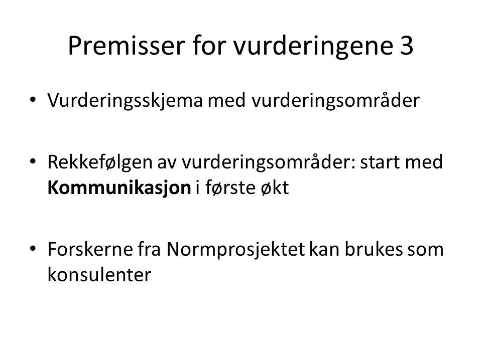 Premisser for vurderingene 3