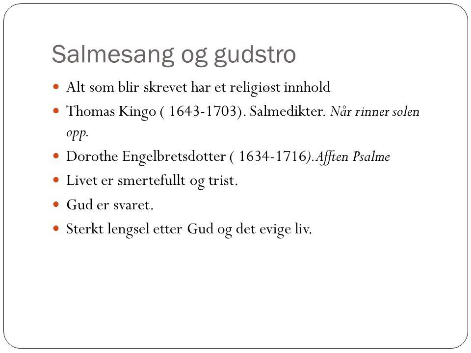 Salmesang og gudstro Alt som blir skrevet har et religiøst innhold