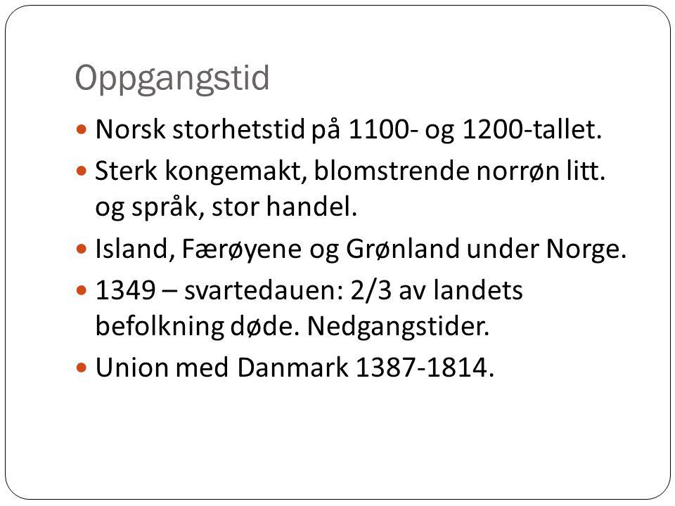 Oppgangstid Norsk storhetstid på 1100- og 1200-tallet.