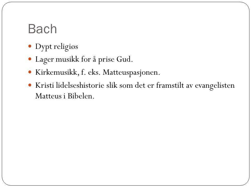 Bach Dypt religiøs Lager musikk for å prise Gud.