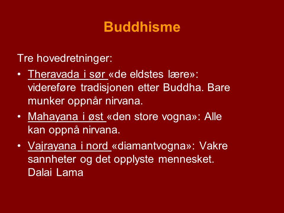 Buddhisme Tre hovedretninger: