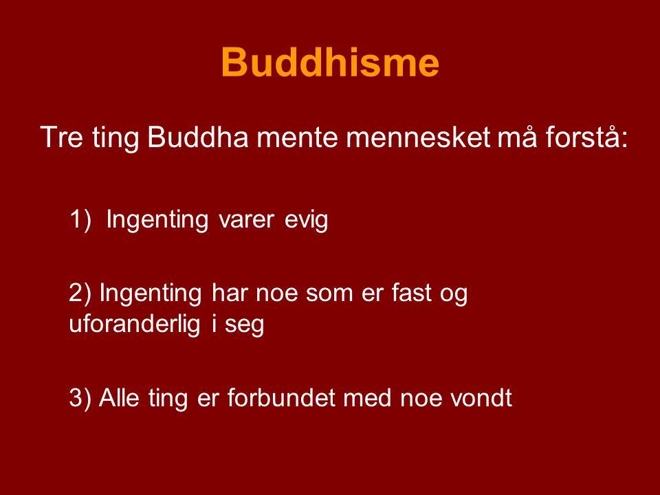 Buddhisme Tre ting Buddha mente mennesket må forstå:
