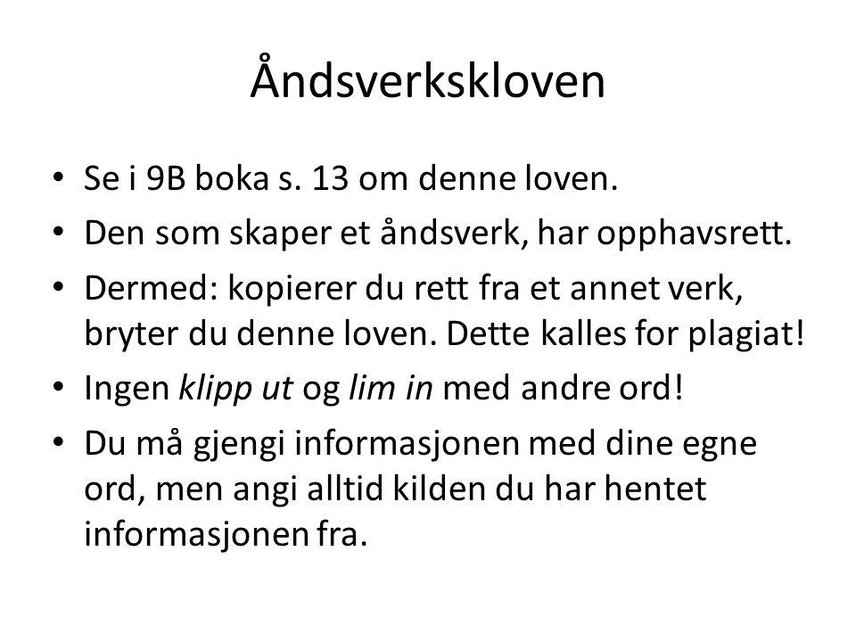 Åndsverkskloven Se i 9B boka s. 13 om denne loven.