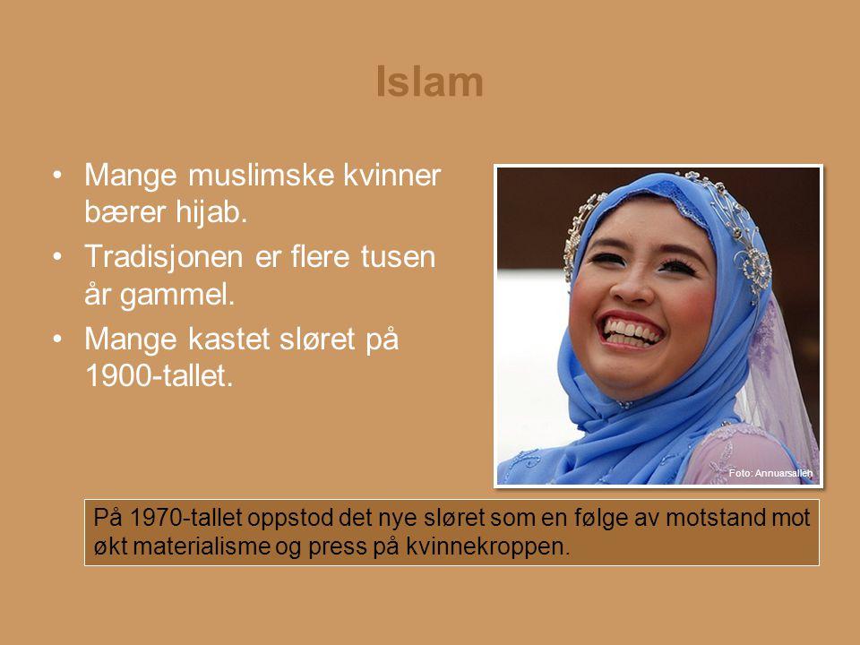 Islam Mange muslimske kvinner bærer hijab.
