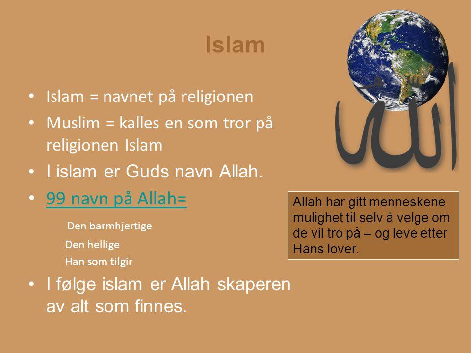 Islam 99 navn på Allah= Islam = navnet på religionen