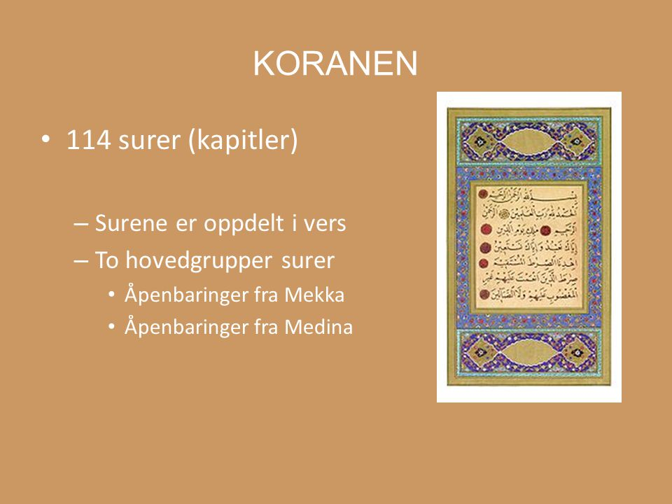 KORANEN 114 surer (kapitler) Surene er oppdelt i vers