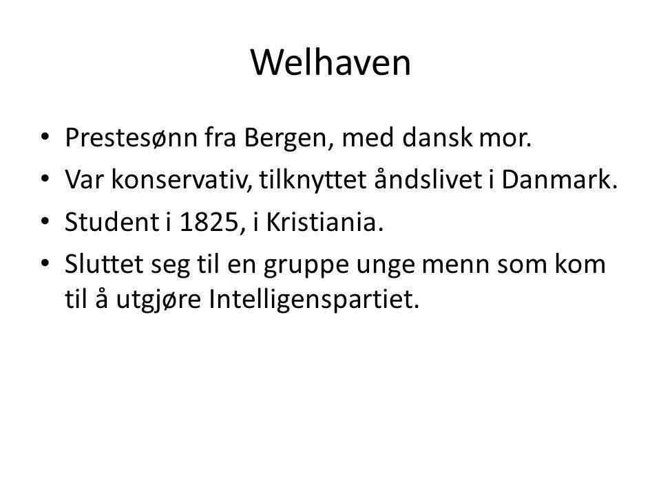 Welhaven Prestesønn fra Bergen, med dansk mor.