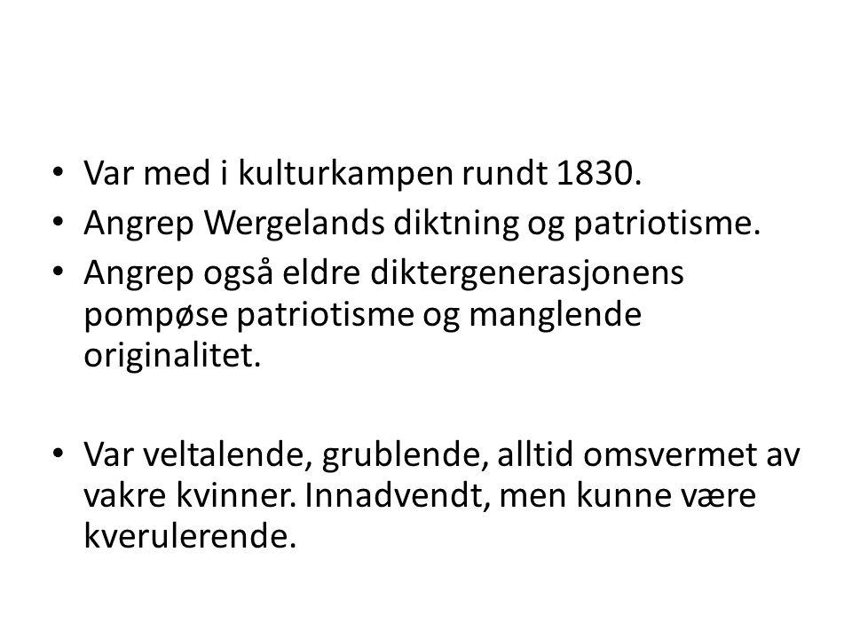 Var med i kulturkampen rundt 1830.