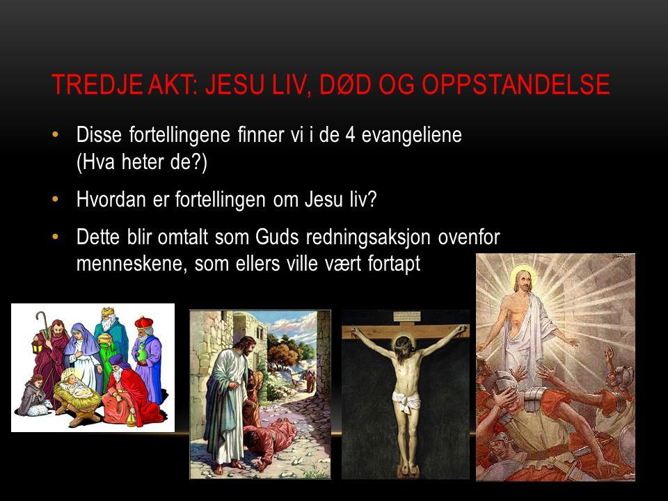 Tredje akt: Jesu liv, død og oppstandelse