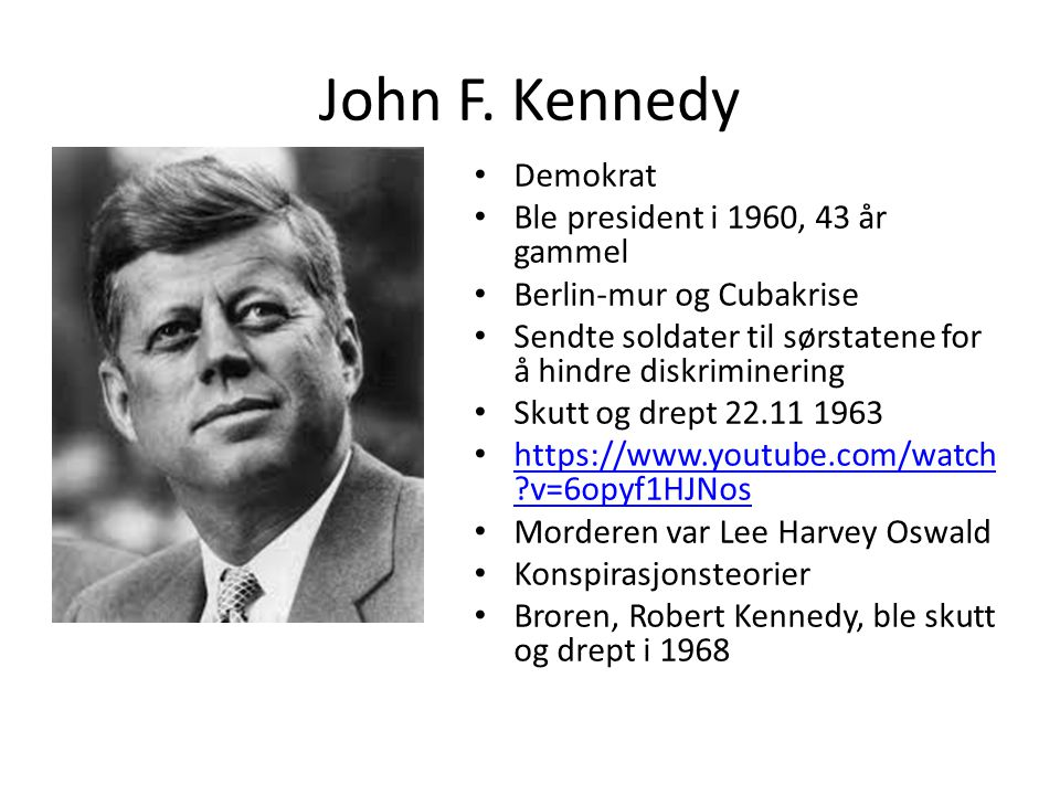 John F. Kennedy Demokrat Ble president i 1960, 43 år gammel