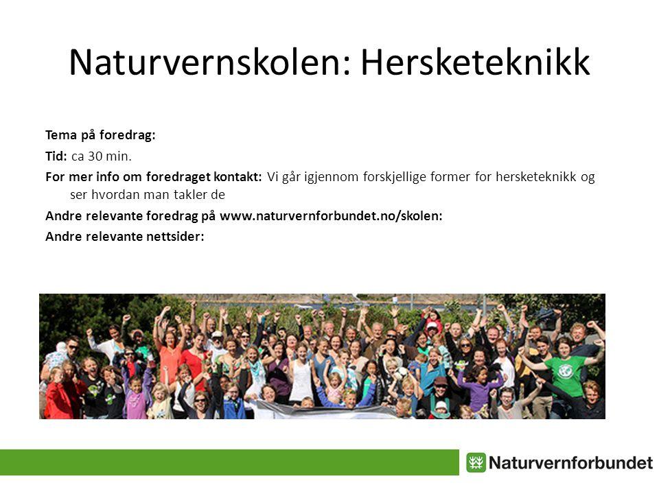 Naturvernskolen: Hersketeknikk