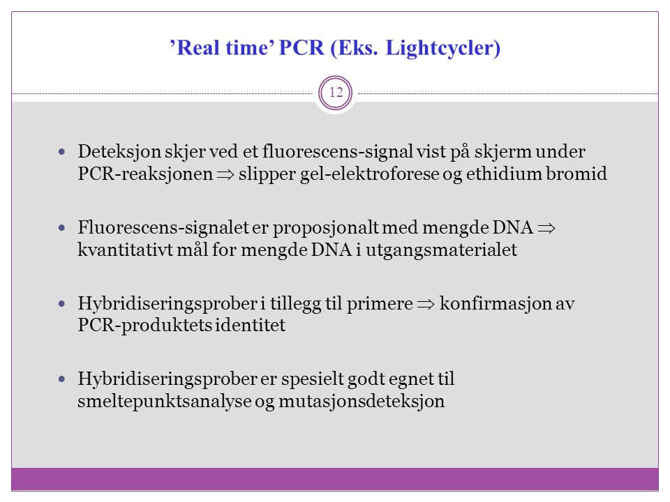 'Real time' PCR (Eks. Lightcycler)