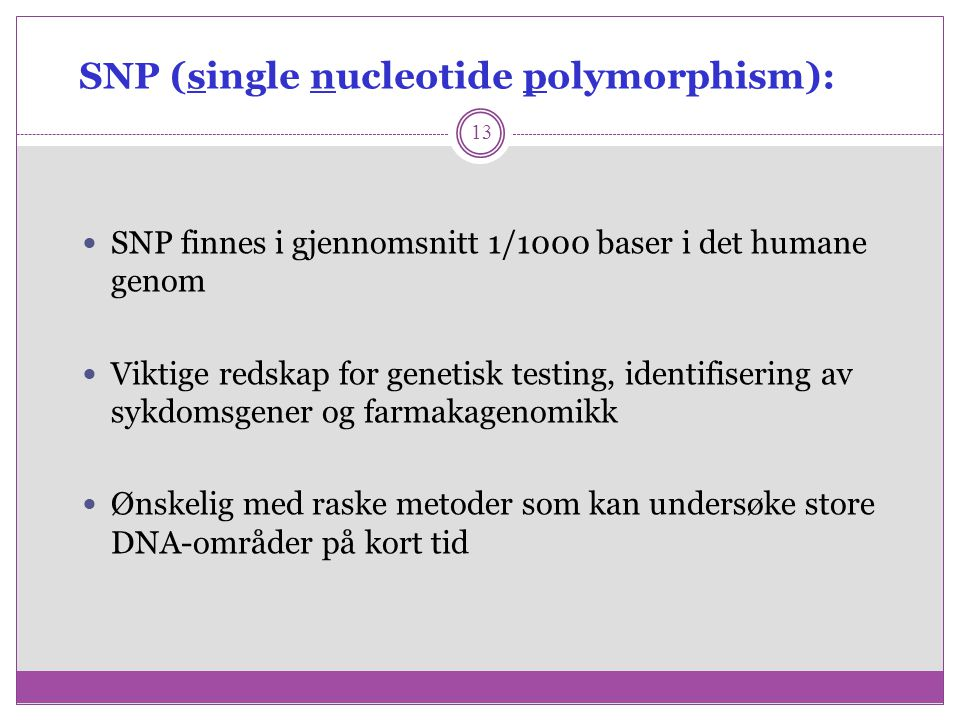 SNP (single nucleotide polymorphism):