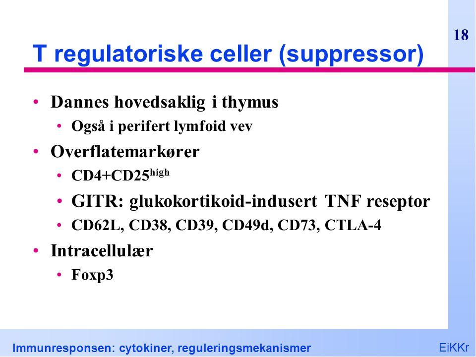 T regulatoriske celler (suppressor)