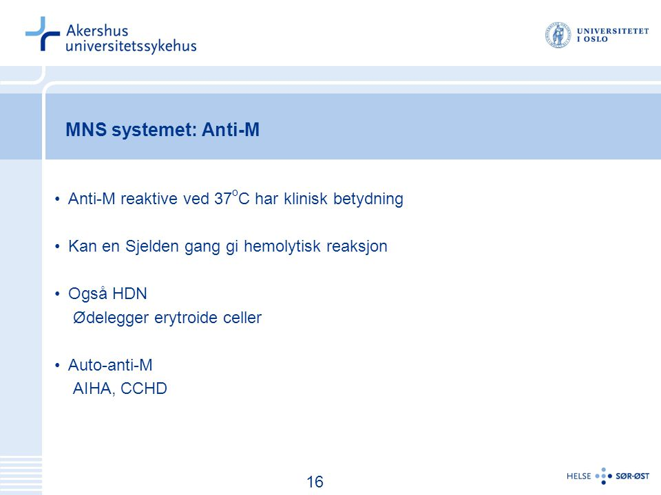 MNS systemet: Anti-M Anti-M reaktive ved 37oC har klinisk betydning