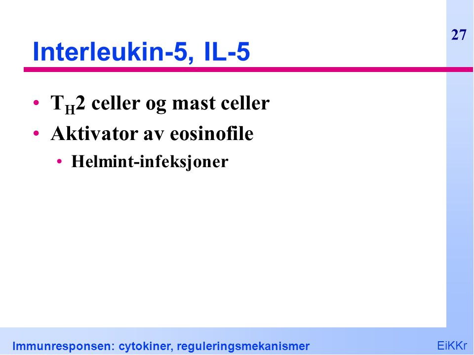 Interleukin-5, IL-5 TH2 celler og mast celler Aktivator av eosinofile