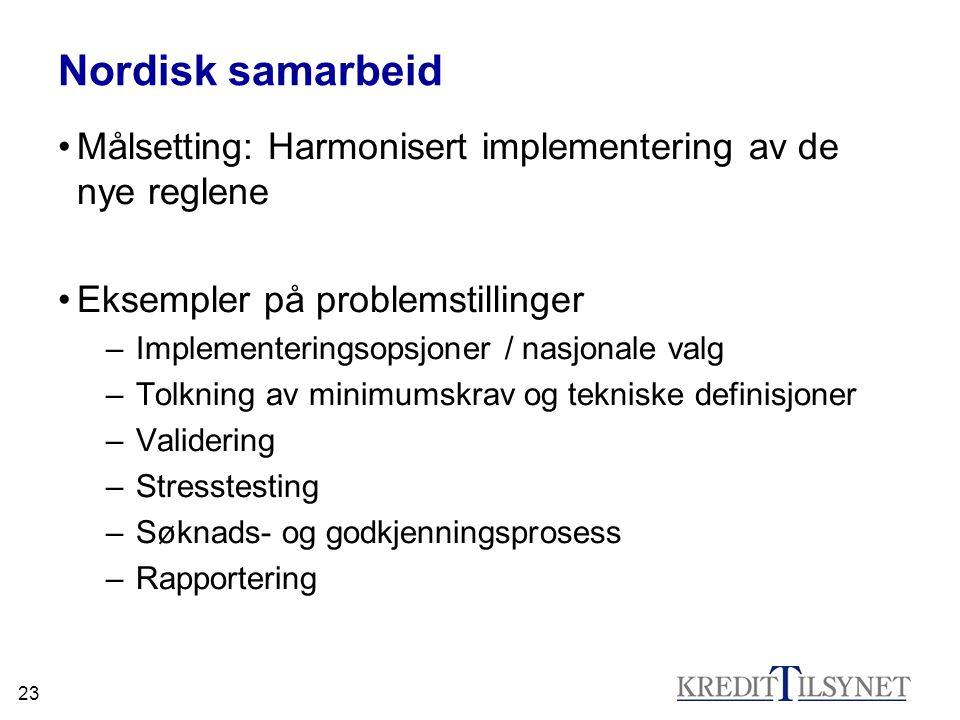 Nordisk samarbeid Målsetting: Harmonisert implementering av de nye reglene. Eksempler på problemstillinger.
