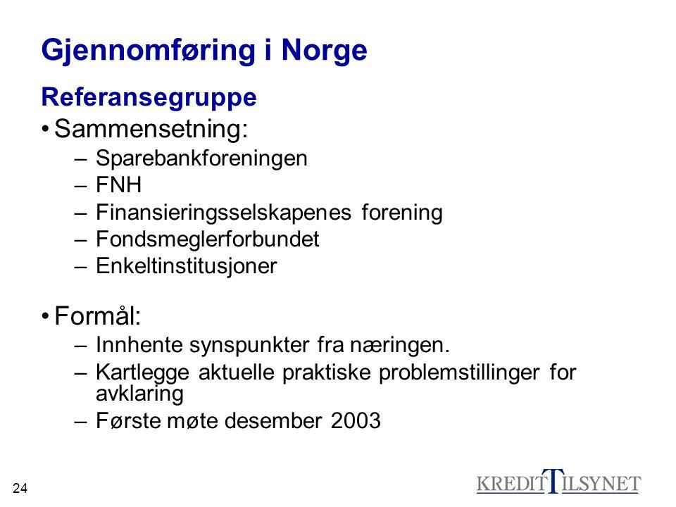 Gjennomføring i Norge Referansegruppe Sammensetning: Formål: