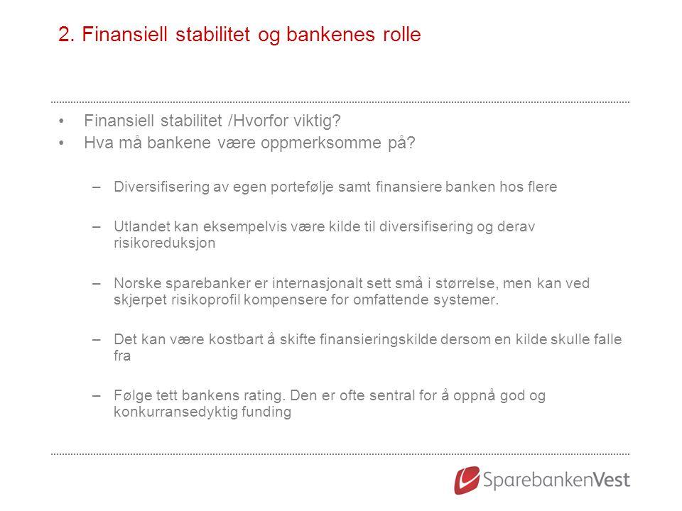 2. Finansiell stabilitet og bankenes rolle