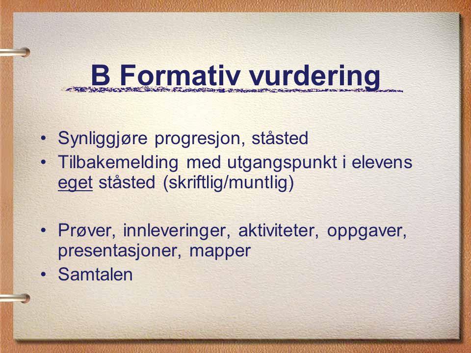 B Formativ vurdering Synliggjøre progresjon, ståsted