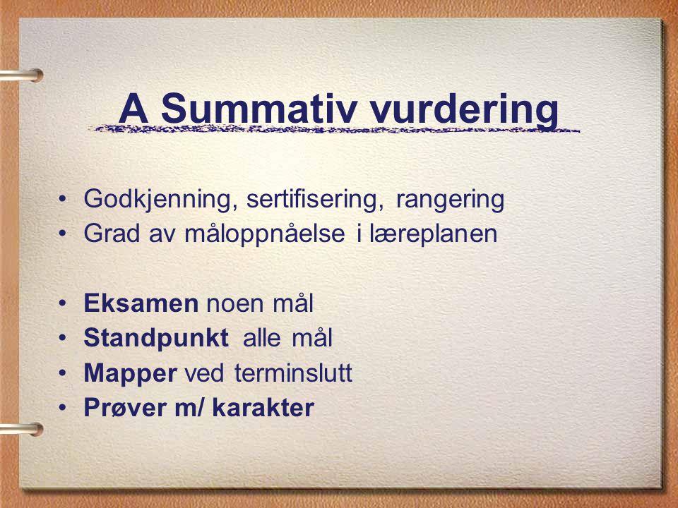 A Summativ vurdering Godkjenning, sertifisering, rangering