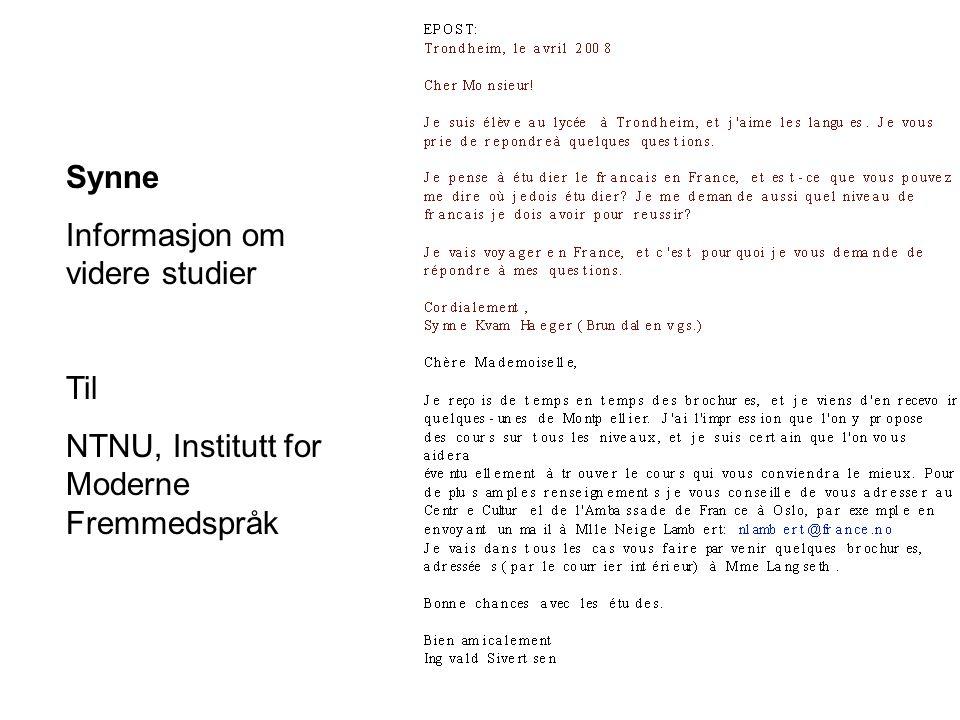 Synne Informasjon om videre studier Til NTNU, Institutt for Moderne Fremmedspråk