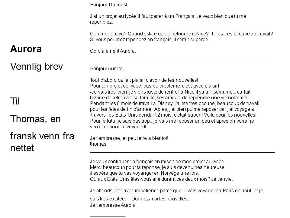 Aurora Vennlig brev Til Thomas, en fransk venn fra nettet _________