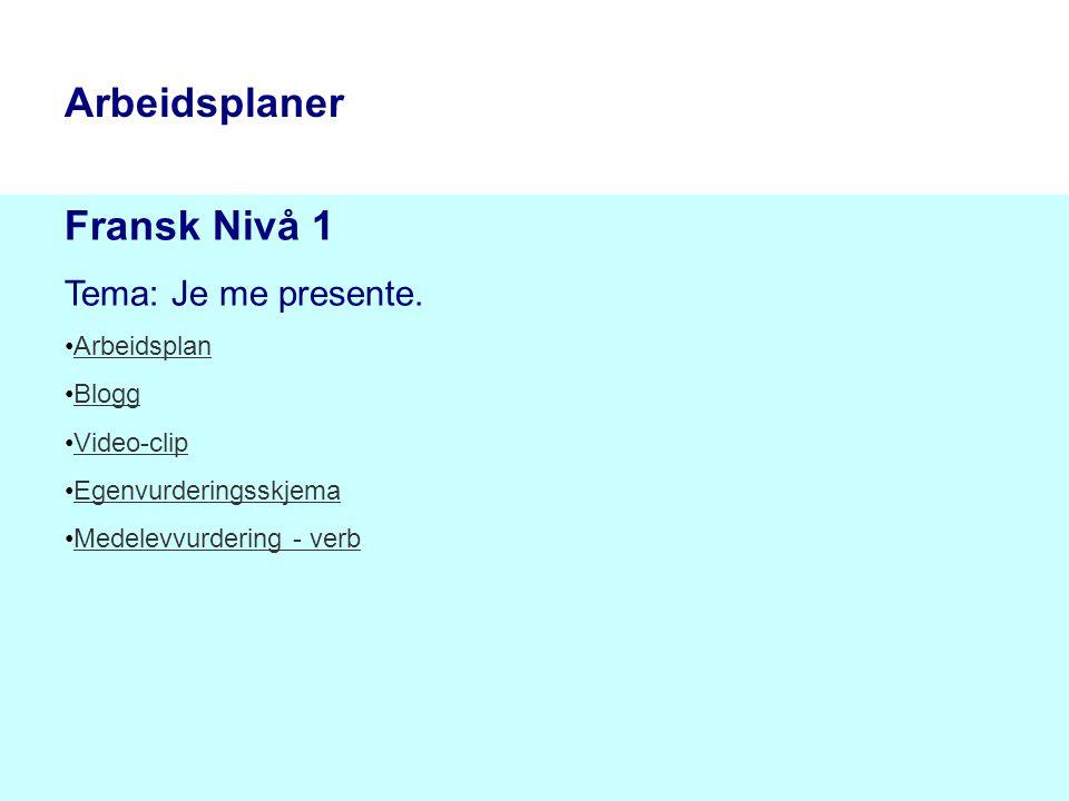 Arbeidsplaner Fransk Nivå 1 Tema: Je me presente. Arbeidsplan Blogg
