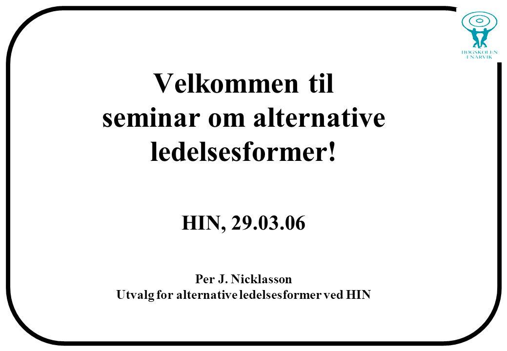 Velkommen til seminar om alternative ledelsesformer. HIN, 29. 03