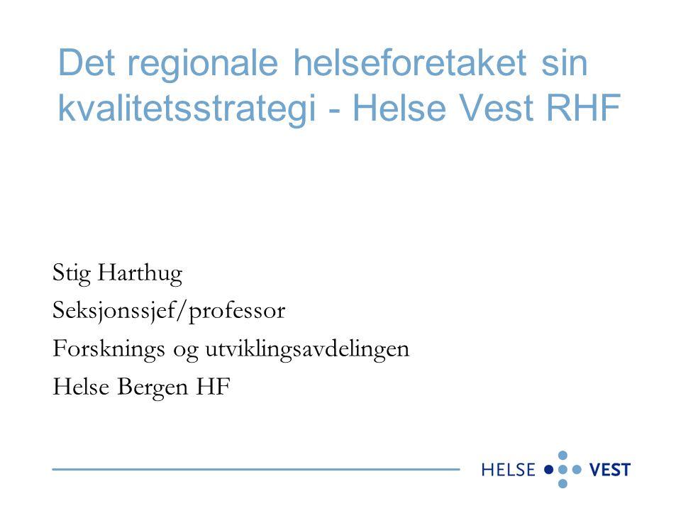 Det regionale helseforetaket sin kvalitetsstrategi - Helse Vest RHF