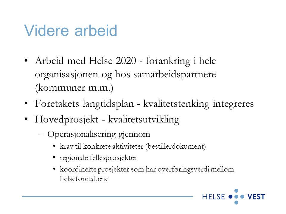 Videre arbeid Arbeid med Helse 2020 - forankring i hele organisasjonen og hos samarbeidspartnere (kommuner m.m.)