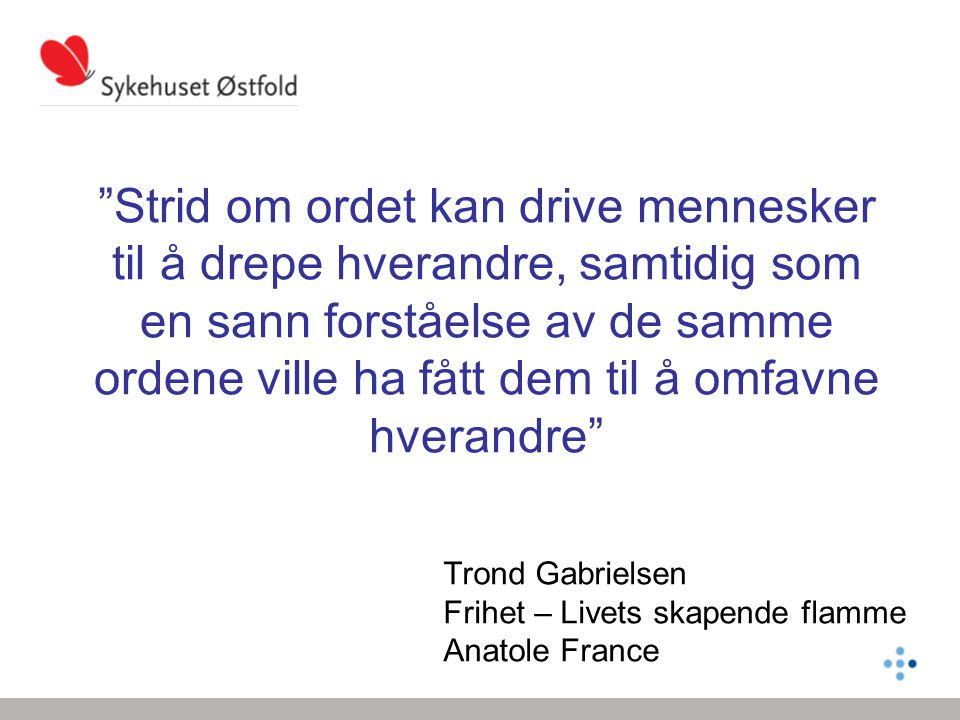 Trond Gabrielsen Frihet – Livets skapende flamme Anatole France