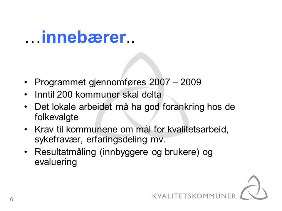 …innebærer.. Programmet gjennomføres 2007 – 2009