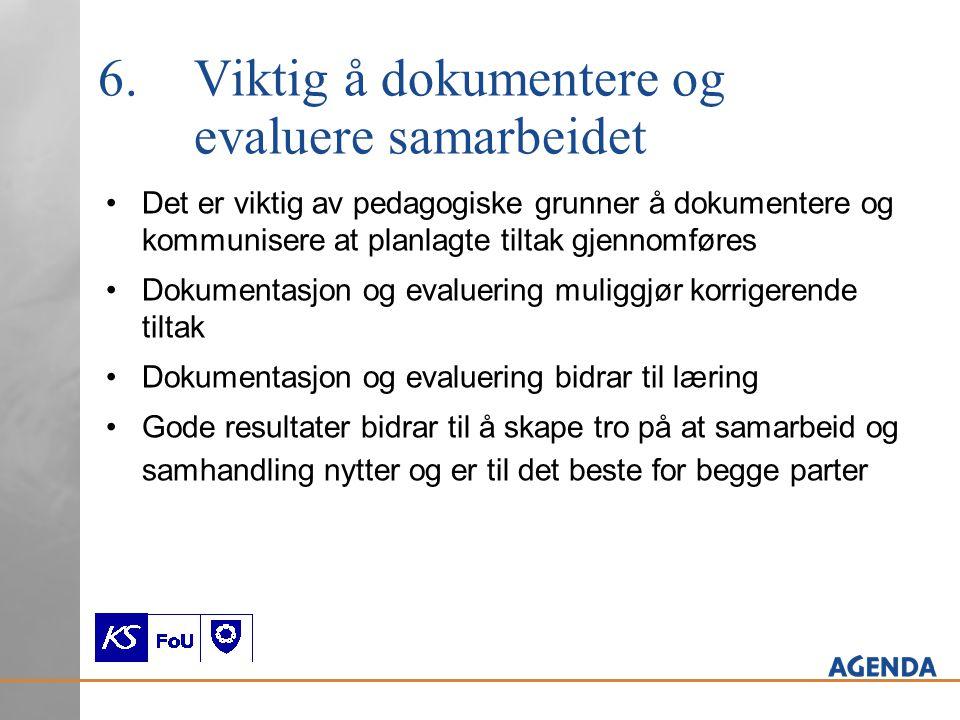 6. Viktig å dokumentere og evaluere samarbeidet