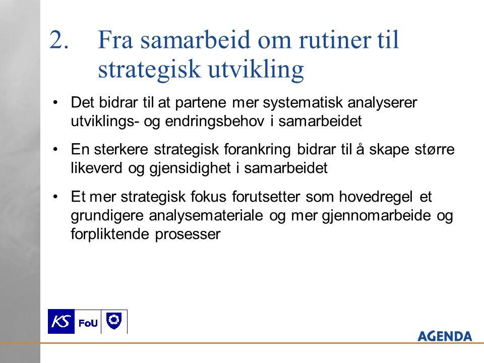 2. Fra samarbeid om rutiner til strategisk utvikling