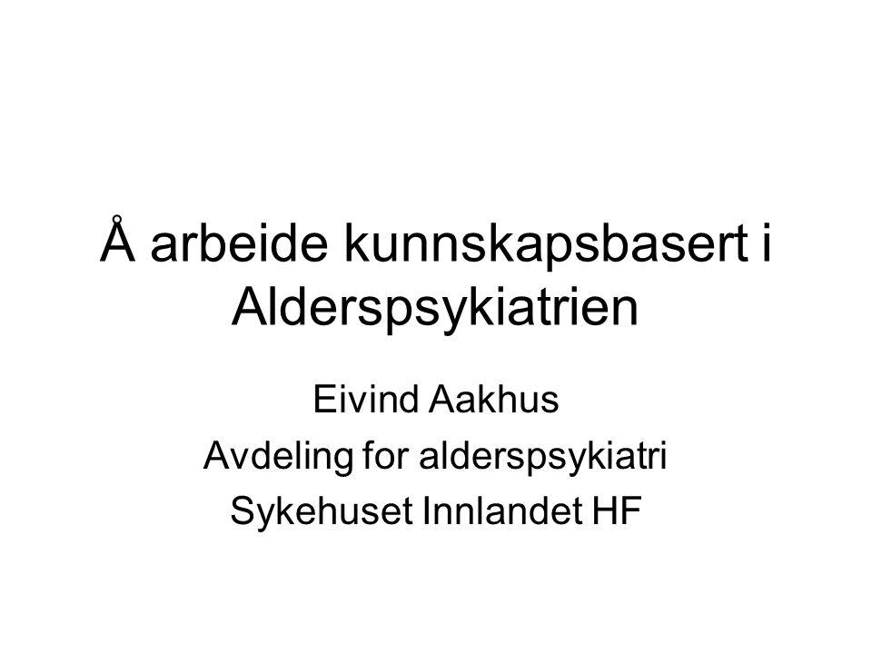 Å arbeide kunnskapsbasert i Alderspsykiatrien