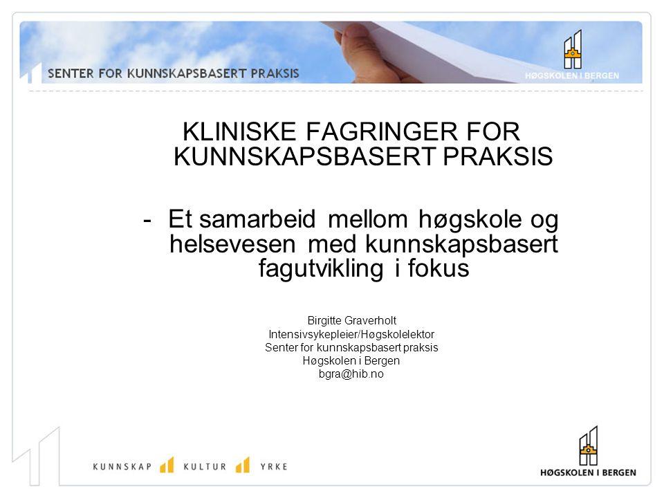 KLINISKE FAGRINGER FOR KUNNSKAPSBASERT PRAKSIS