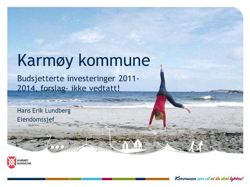 Karmøy kommune Budsjetterte investeringer 2011-2014, forslag- ikke vedtatt.