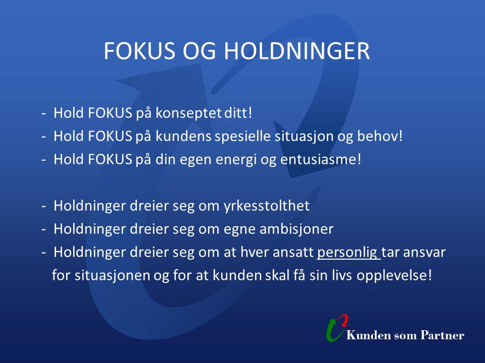 FOKUS OG HOLDNINGER