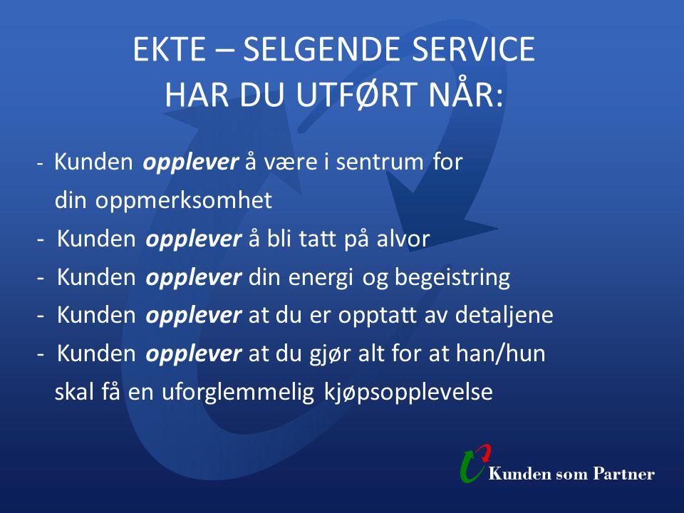 EKTE – SELGENDE SERVICE HAR DU UTFØRT NÅR: