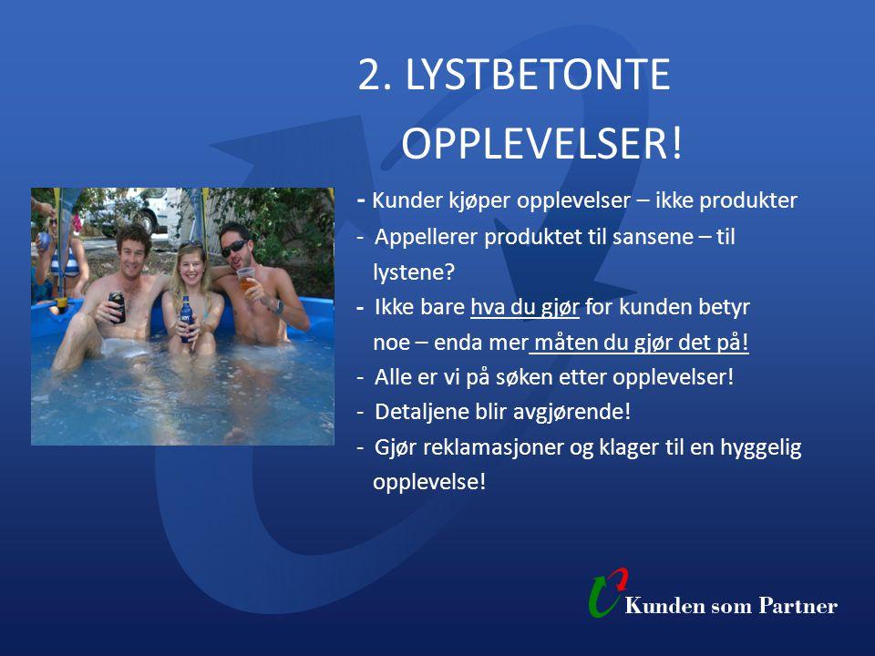 2. LYSTBETONTE OPPLEVELSER