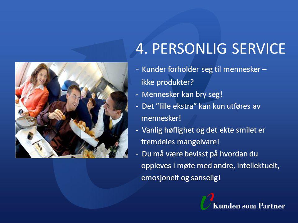 4. PERSONLIG SERVICE - Kunder forholder seg til mennesker – ikke produkter.
