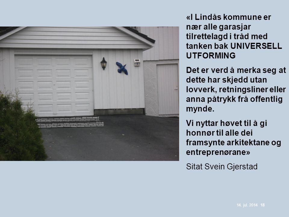 «I Lindås kommune er nær alle garasjar tilrettelagd i tråd med tanken bak UNIVERSELL UTFORMING