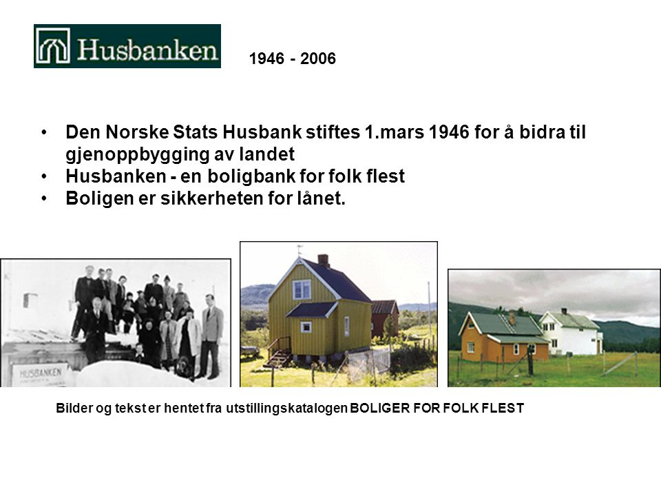 Husbanken - en boligbank for folk flest