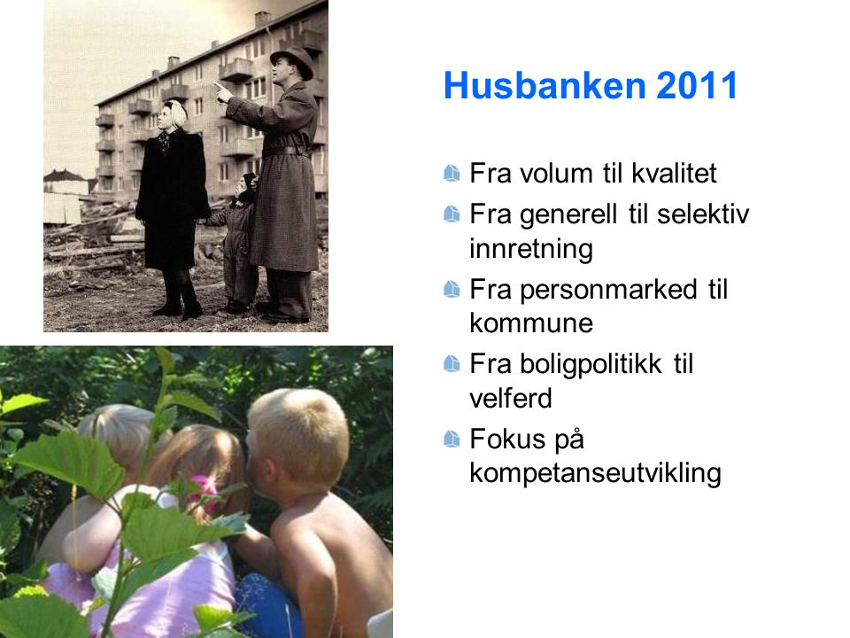 Husbanken 2011 Fra volum til kvalitet